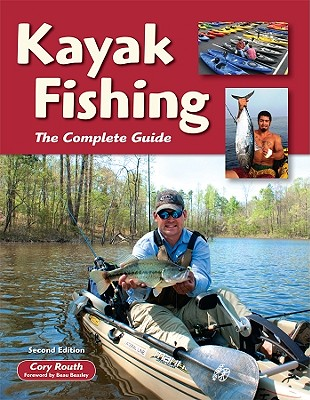 Kayak Fishing By Routh, Cory/ Beasley, Beau (FRW)